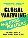 Global Warming and Other Bollocks (eBook): The Truth About All Those Science Scare Stories